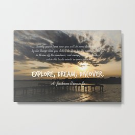 Explore, Dream, Discover. Quote by H. Jackson Brown Jr. Metal Print