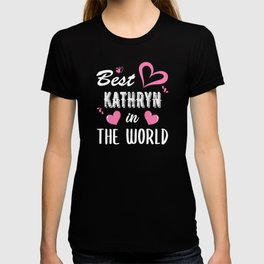Kathryn Name, Best Kathryn in the World T-shirt