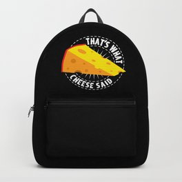 That's What Cheese Said Backpack