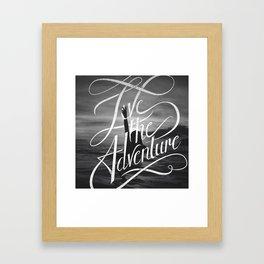 Live the Adventure Framed Art Print