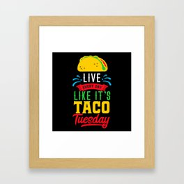 I Love Mexican Food Taco Time is Any Time Framed Art Print