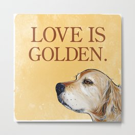 Love is Golden Metal Print