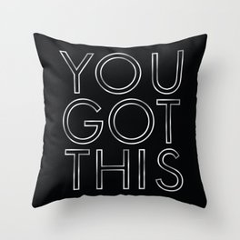 You Got This in Silver Throw Pillow