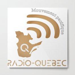 Radio-Quebec - Mouvement pacifique Metal Print