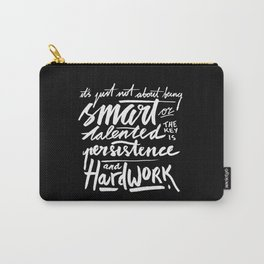 PERSISTENCE AND HARDWORK Carry-All Pouch