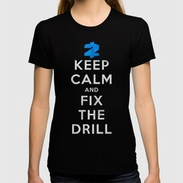 Payday 2: Keep Calm And Fix The Drill T-shirt