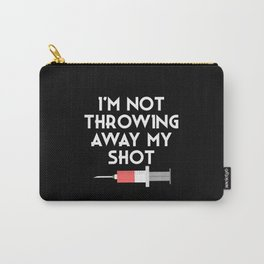 I'm Not Throwing Away My Vaccine Shot Carry-All Pouch