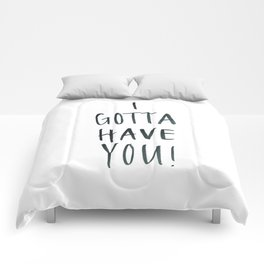 I Gotta Have You Printed Comforters