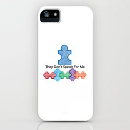 Autism Speaks Doesn't Speak for Me iPhone Case