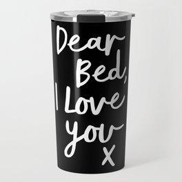 Dear Bed I Love You x typography poster kiss black-white design bedroom wall art home decor Travel Mug