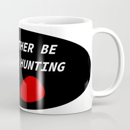 I'd Rather Be Cryptid Hunting Coffee Mug