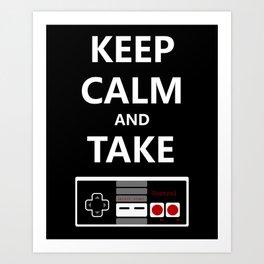 Keep Calm and Take Control Art Print
