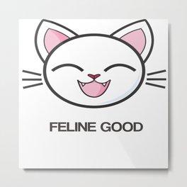 Feline Good Metal Print