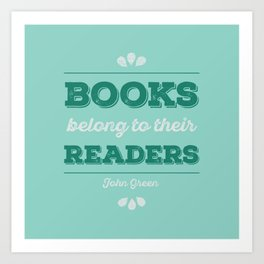 Books belong to Readers (Teal) Art Print