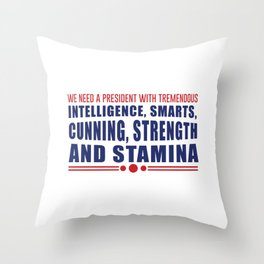 We Need A President Throw Pillow