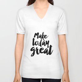 """PRINTABLE Art """"Make Today Great"""" Typography Art Print Inspirational Quote Unisex V-Neck"""