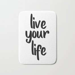 Live Your Life, Home Decor, Inspirational Quote, Motivational Quote, Typography Art Bath Mat