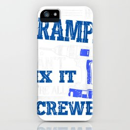 If Grampa cant fix it then were screwed dad T-Shirt Gifts iPhone Case