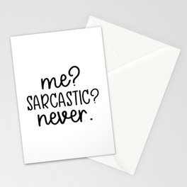 Me? Sarcastic? Never. Funny design Stationery Cards