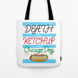 Death Before Ketchup on a Chicago Dog Tote Bag