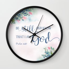 Be Still and Know that I am God, Ps 46:10 Wall Clock