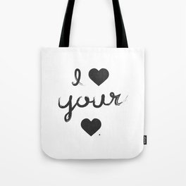 i heart your heart Tote Bag