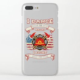 Firefighter I Dance Where The Devil Walks, I Fight What You Fear Clear iPhone Case