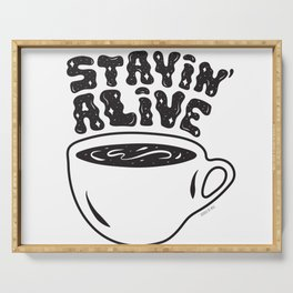 Stayin' Alive Serving Tray
