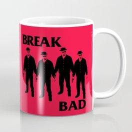 Break Bad Coffee Mug