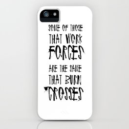 Some of Those That Work Forces iPhone Case