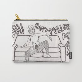 You Can't Police My Body Carry-All Pouch