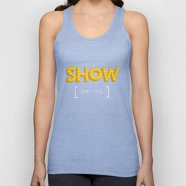 Show Don't Tell Unisex Tank Top