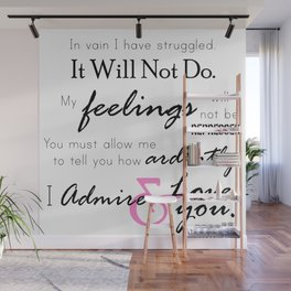 I Admire & Love you - Mr Darcy quote from Pride and Prejudice by Jane Austen Wall Mural