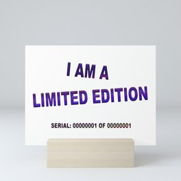 I Am A Limited Edition Mini Art Print