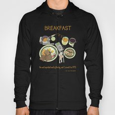 Breakfast, the Most Important Meal of the Day Hoody