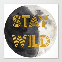 Stay Wild (Moon) Canvas Print