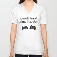 die hard V-neck T-shirts featuring Work hard play harder by eARTh