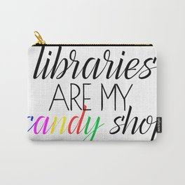Libraries Are My Candy Shop Rainbow Carry-All Pouch