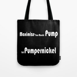 Maximize Your Muscle Pump Tote Bag