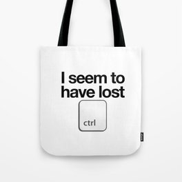 I Seem To Have Lost Control Tote Bag