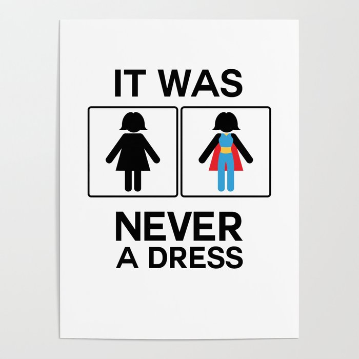 It Was Never A Dress Toilet Women Sign Superhero Poster
