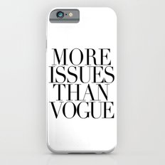 MORE ISSUES 2 iPhone 6s Slim Case