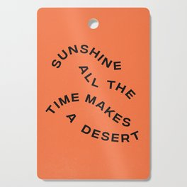 Sunshine All The Time Makes A Desert Cutting Board