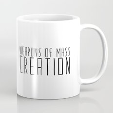 weapons of mass creation Coffee Mug