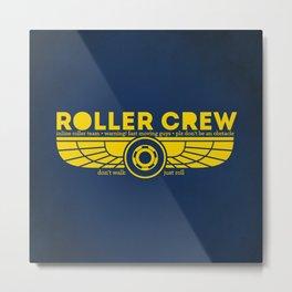 Roller Crew Metal Print