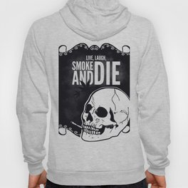 Live, laugh, smoke and die Hoody