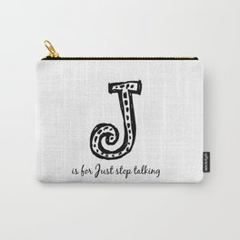 J is for... Carry-All Pouch