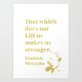 Friedrich Nietzsche golden quote  Art Print