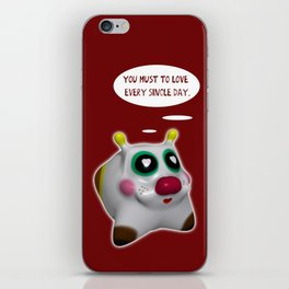 You must to love every single day iPhone Skin