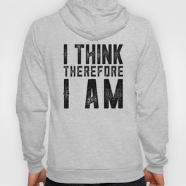 I think therefore I am - on white Hoody